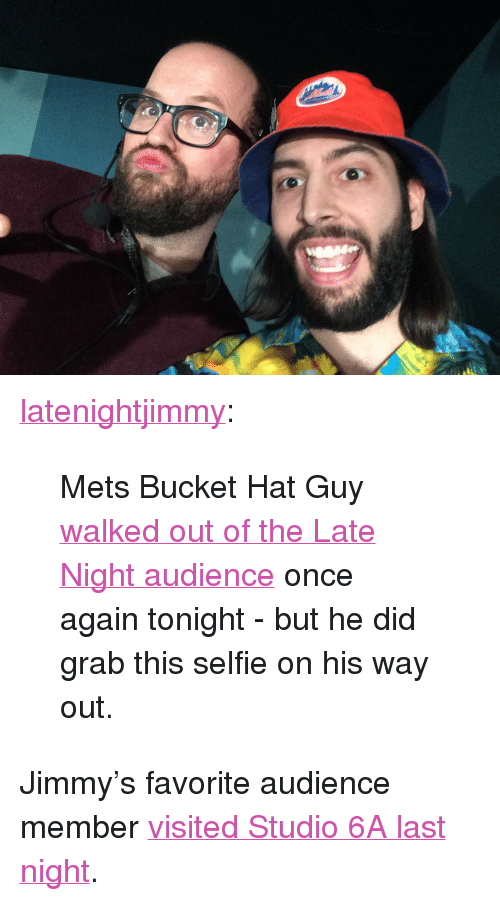 0846a3a8ea365  p  a Class tumblr blog Href httplatenightjimmytumblrcompost72742942523mets- Bucket-Hat-Guy-Walked-Out-Of-The-Late-Night  Target  blank latenightjimmy a  p  ...