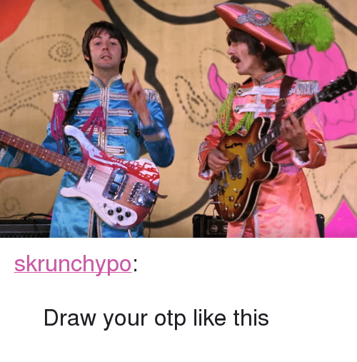 25 Best Memes About Draw Your Otp Like This Draw Your Otp