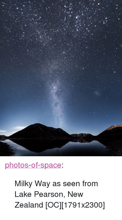 "Pearson: <p><a href=""https://photos-of-space.tumblr.com/post/159713900038/milky-way-as-seen-from-lake-pearson-new-zealand"" class=""tumblr_blog"">photos-of-space</a>:</p>  <blockquote><p>Milky Way as seen from Lake Pearson, New Zealand [OC][1791x2300]</p></blockquote>"