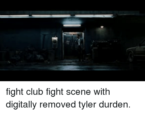 Tyler Durden: <p>fight club fight scene with digitally removed tyler durden.</p>