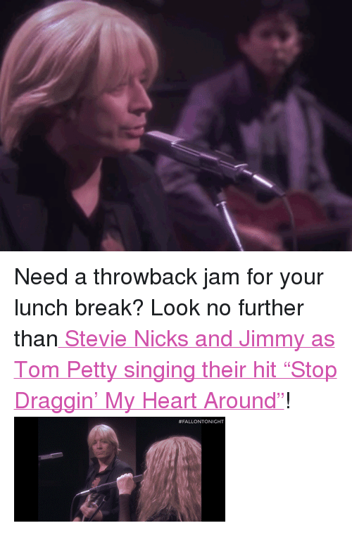 "tom petty: <p>Need a throwback jam for your lunch break? Look no further than<a href=""http://www.youtube.com/watch?v=-Ib86ZmUBOY"" target=""_blank""> Stevie Nicks and Jimmy as Tom Petty singing their hit &ldquo;Stop Draggin&rsquo; My Heart Around&rdquo;</a>! </p> <p><img alt="""" src=""https://78.media.tumblr.com/c767cab78b46edc8b20f026086aebf1e/tumblr_n3sb88NYo31qhub34o4_r1_400.gif""/></p>"