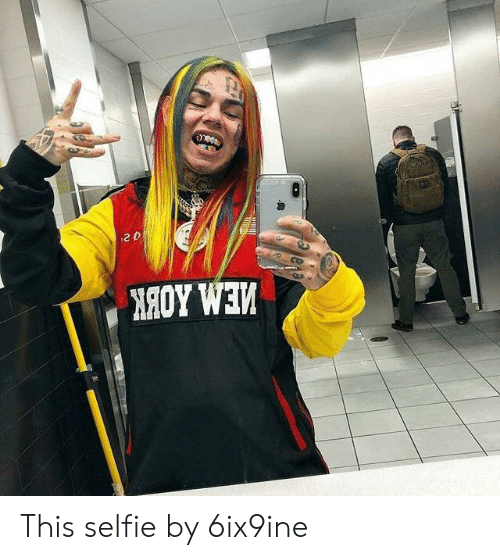 Selfie, Trashy, and This: ΕΒ  2ρ  ΠΑΟΥ WEV  Τ  τηmα  Τ This selfie by 6ix9ine