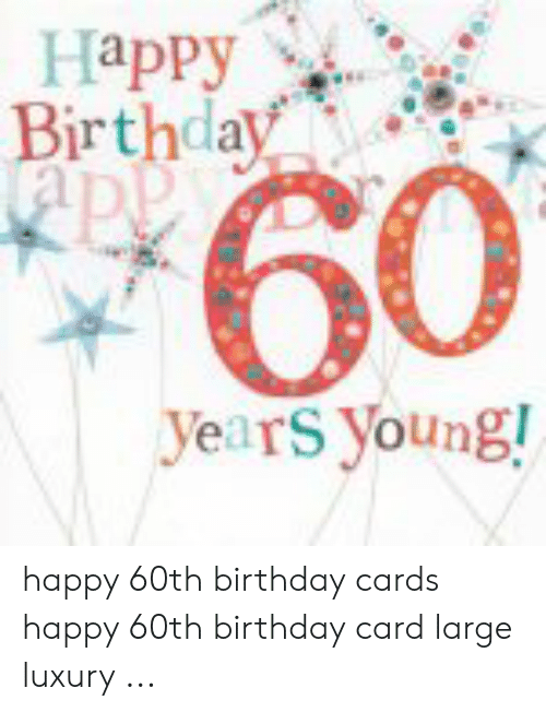 Narru Birthday 60 Years Young Happy 60th Birthday Cards