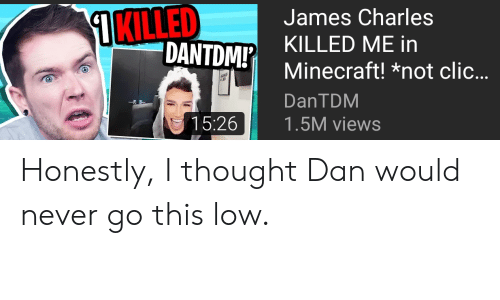 ЯKLED DANTDM! James Charles KILLED ME in Minecraft!*not Clic