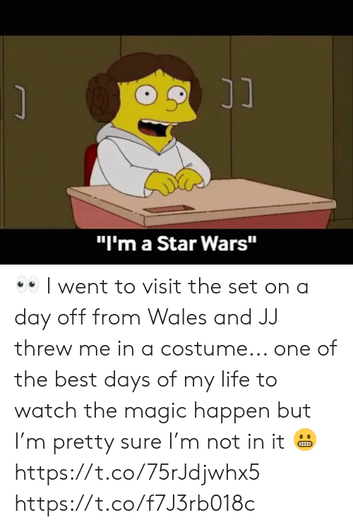 "day off: ונ  ""I'm a Star Wars"" 👀 I went to visit the set on a day off from Wales and JJ threw me in a costume... one of the best days of my life to watch the magic happen but I'm pretty sure I'm not in it 😬 https://t.co/75rJdjwhx5 https://t.co/f7J3rb018c"