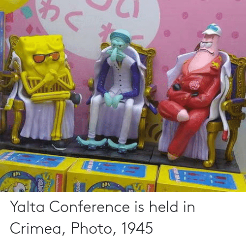 Conference: ण  Melode  SE  SQUAC Yalta Conference is held in Crimea, Photo, 1945