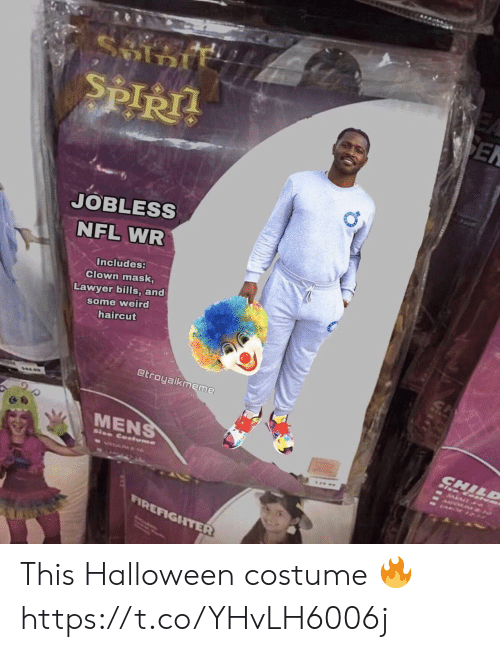Football, Haircut, and Halloween: ९  SEN  SPIRT  Foot  JOBLESS  NFL WR  Includes:  Clown mask,  Lawyer bills, and  some weird  haircut  @troyaikmeme  ΜENS  CHILD  RALA  Size Cotume  FIREFIGHTER This Halloween costume 🔥 https://t.co/YHvLH6006j