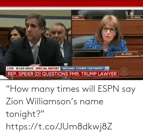 "Https: ""How many times will ESPN say Zion Williamson's name tonight?"" https://t.co/JUm8dkwj8Z"