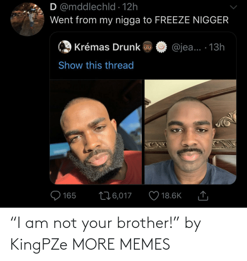 "Am Not: ""I am not your brother!"" by KingPZe MORE MEMES"
