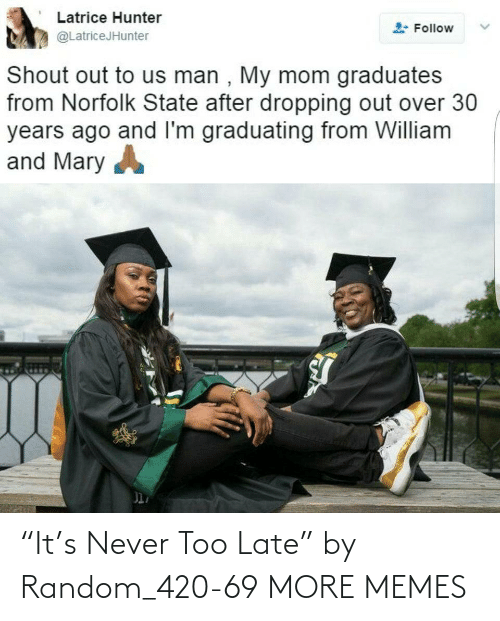 """late: """"It's Never Too Late"""" by Random_420-69 MORE MEMES"""