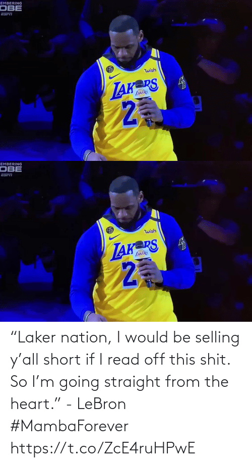"Heart: ""Laker nation, I would be selling y'all short if I read off this shit. So I'm going straight from the heart."" - LeBron #MambaForever    https://t.co/ZcE4ruHPwE"