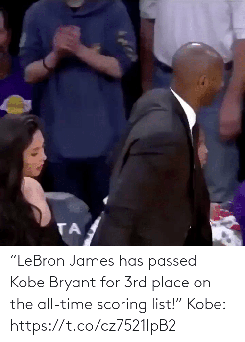 "list: ""LeBron James has passed Kobe Bryant for 3rd place on the all-time scoring list!""  Kobe: https://t.co/cz7521lpB2"