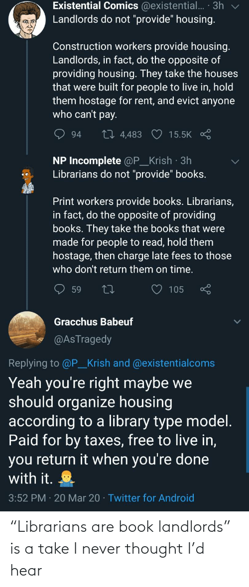 "Book, Never, and Thought: ""Librarians are book landlords"" is a take I never thought I'd hear"