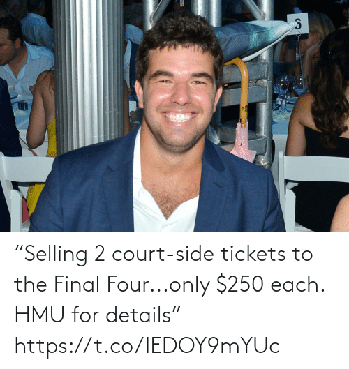 "ballmemes.com: ""Selling 2 court-side tickets to the Final Four...only $250 each. HMU for details"" https://t.co/lEDOY9mYUc"