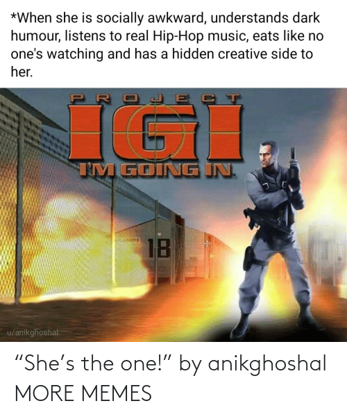 "The One: ""She's the one!"" by anikghoshal MORE MEMES"