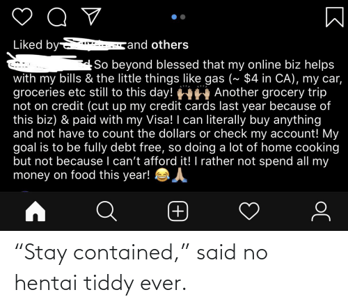 """ever: """"Stay contained,"""" said no hentai tiddy ever."""