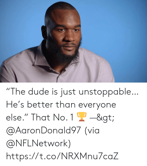 """unstoppable: """"The dude is just unstoppable…  He's better than everyone else.""""  That No. 1 🏆 —> @AaronDonald97  (via @NFLNetwork) https://t.co/NRXMnu7caZ"""