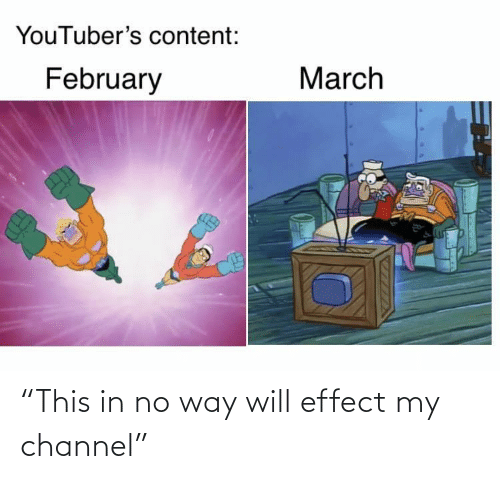 """will: """"This in no way will effect my channel"""""""