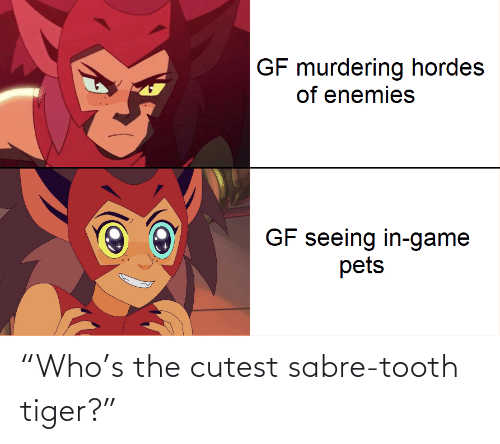 """Tiger: """"Who's the cutest sabre-tooth tiger?"""""""