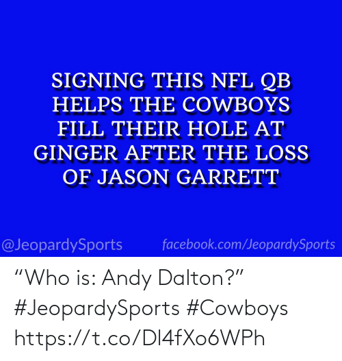 "Andy Dalton: ""Who is: Andy Dalton?"" #JeopardySports #Cowboys https://t.co/Dl4fXo6WPh"