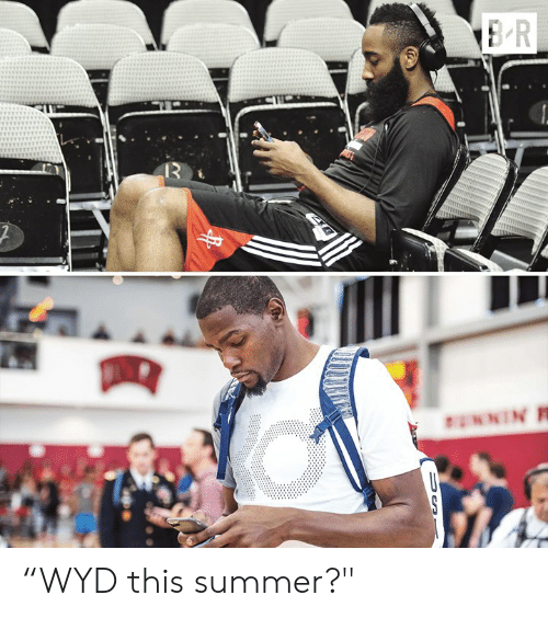 "ballmemes.com: ""WYD this summer?"""