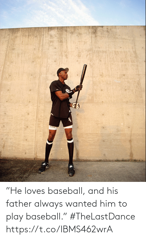 """Baseball: """"He loves baseball, and his father always wanted him to play baseball."""" #TheLastDance https://t.co/IBMS462wrA"""