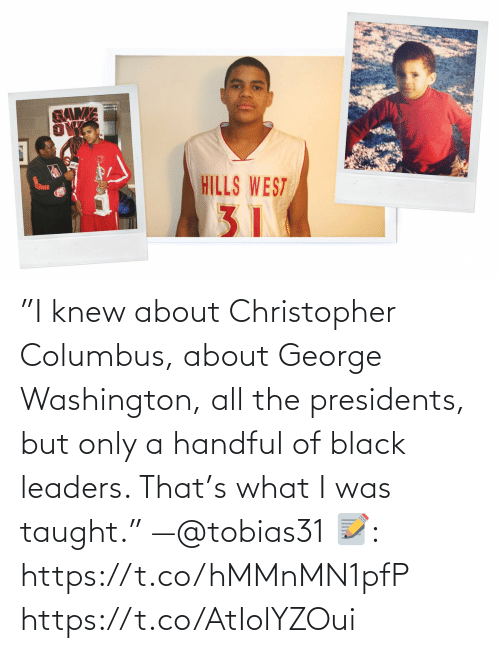 """knew: """"I knew about Christopher Columbus, about George Washington, all the presidents, but only a handful of black leaders. That's what I was taught."""" —@tobias31   📝: https://t.co/hMMnMN1pfP https://t.co/AtIolYZOui"""