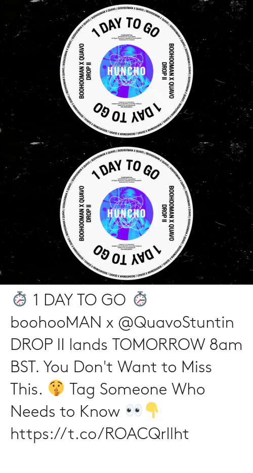 Someone Who: ⏱️ 1 DAY TO GO ⏱️  boohooMAN x @QuavoStuntin DROP II lands TOMORROW 8am BST. You Don't Want to Miss This. 🤫  Tag Someone Who Needs to Know 👀👇 https://t.co/ROACQrllht