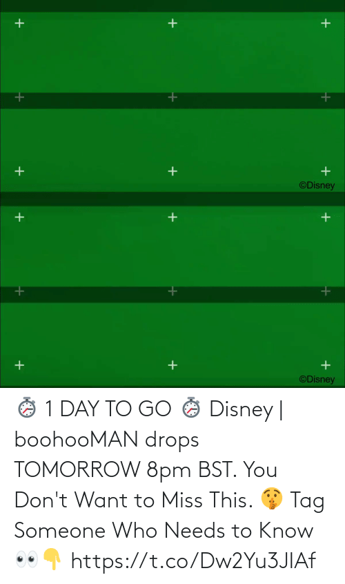 Drops: ⏱️ 1 DAY TO GO ⏱️  Disney | boohooMAN drops TOMORROW 8pm BST. You Don't Want to Miss This. 🤫  Tag Someone Who Needs to Know 👀👇 https://t.co/Dw2Yu3JIAf