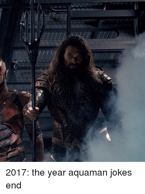 Aquaman Jokes: 讎 2017: the year aquaman jokes end