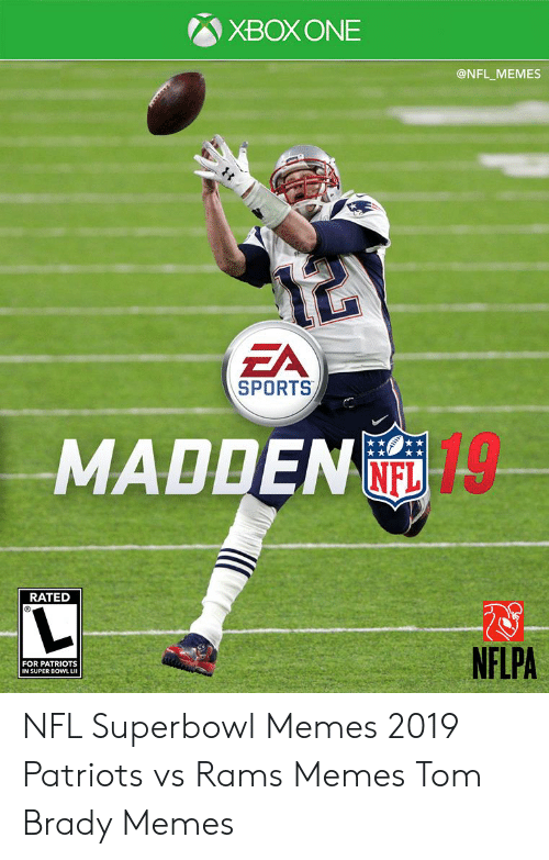 Bradying Meme: 谷XBOX ONE  @NFL MEMES  FA  SPORTS  19  MADDEN  NFL  RATED  NFLPA  FOR PATRIOTS  IN SUPER BOWL LI NFL Superbowl Memes 2019 Patriots vs Rams Memes Tom Brady Memes