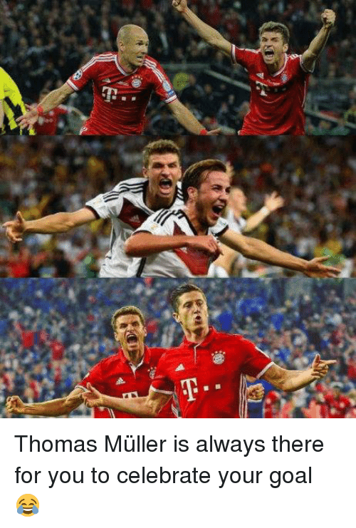 thomas muller: 맥  p. Thomas Müller is always there for you to celebrate your goal 😂