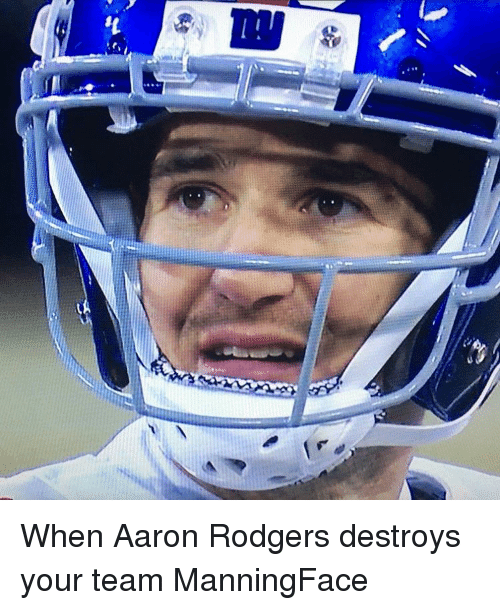 Rodgering: 웰  t When Aaron Rodgers destroys your team ManningFace