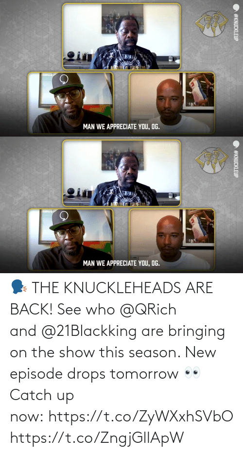 Drops: 🗣️ THE KNUCKLEHEADS ARE BACK!  See who @QRich and @21Blackking are bringing on the show this season. New episode drops tomorrow 👀  Catch up now: https://t.co/ZyWXxhSVbO https://t.co/ZngjGllApW