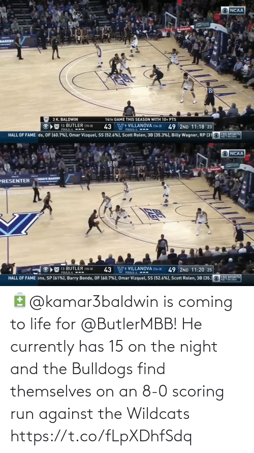 8 0: 🔋@kamar3baldwin is coming to life for @ButlerMBB!   He currently has 15 on the night and the Bulldogs find themselves on an 8-0 scoring run against the Wildcats https://t.co/fLpXDhfSdq