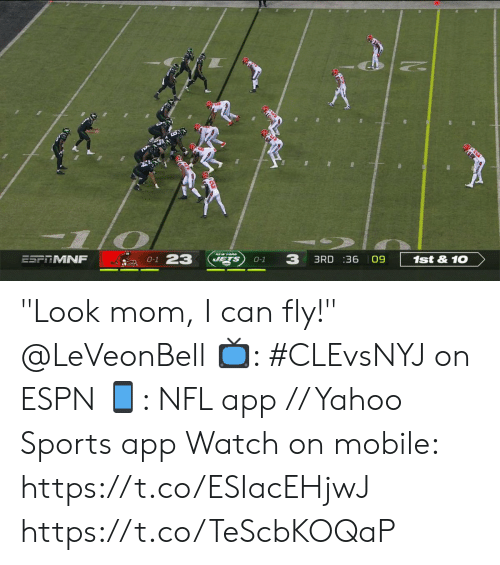 "Espn, Memes, and Nfl: 0-1 23  3  JETS  ESFRMNF  3RD :36 09  1st& 10  O-1 ""Look mom, I can fly!""  @LeVeonBell  📺: #CLEvsNYJ on ESPN 📱: NFL app // Yahoo Sports app  Watch on mobile: https://t.co/ESIacEHjwJ https://t.co/TeScbKOQaP"