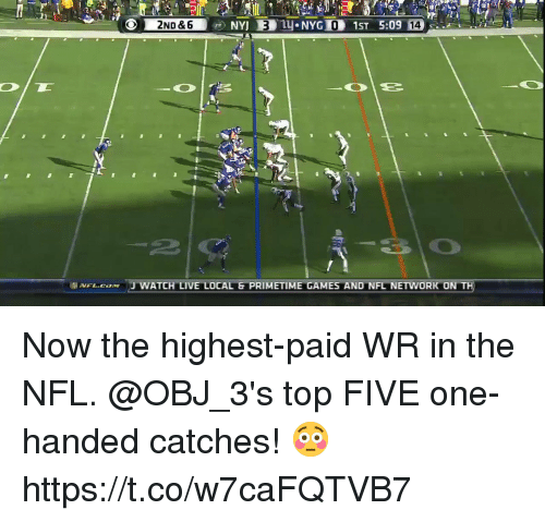 Memes, Nfl, and Games: 0  14  2  .vFL.caxw 'J WATCH LIVE LOCAL G PRIMETIME GAMES AND NFL NETWORK ON Now the highest-paid WR in the NFL.  @OBJ_3's top FIVE one-handed catches! 😳 https://t.co/w7caFQTVB7