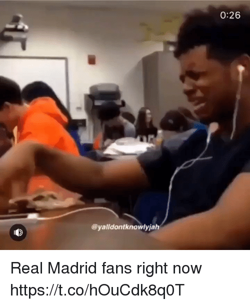 Real Madrid, Soccer, and Madrid: 0:26  @yalldontknowlyjah Real Madrid fans right now https://t.co/hOuCdk8q0T