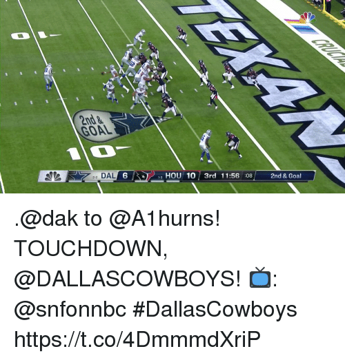 Memes, Goal, and 🤖: 0  2nd&  GOAL  IO  DAL  6  6  1-3 HOU 10 3rd 11:56 :08/ 2nd & Goal  HOU 10 3rd 11:56 :08  2-2 .@dak to @A1hurns!  TOUCHDOWN, @DALLASCOWBOYS!  📺: @snfonnbc #DallasCowboys https://t.co/4DmmmdXriP