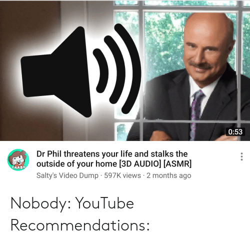 053 Dr Phil Threatens Your Life and Stalks the Outside of
