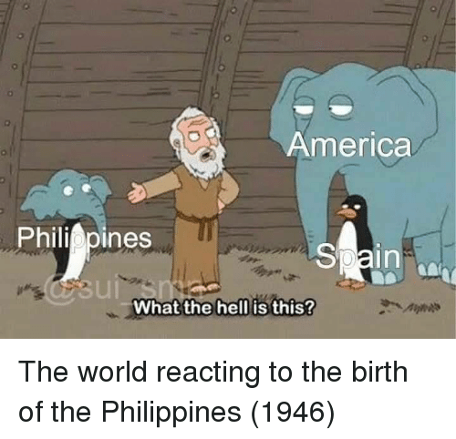 America, Philippines, and World: 0  America  Philippines  0  in  What the hell is this? The world reacting to the birth of the Philippines (1946)