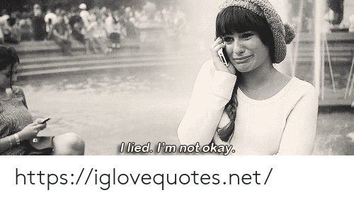 Okay, Net, and Href: 0 lied. I'm not okay https://iglovequotes.net/
