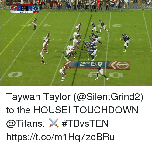 Memes, House, and 🤖: 0  TITANS NETWORK  4:08 T  31ST  2ND & 9 Taywan Taylor (@SilentGrind2) to the HOUSE!   TOUCHDOWN, @Titans. ⚔️ #TBvsTEN https://t.co/m1Hq7zoBRu