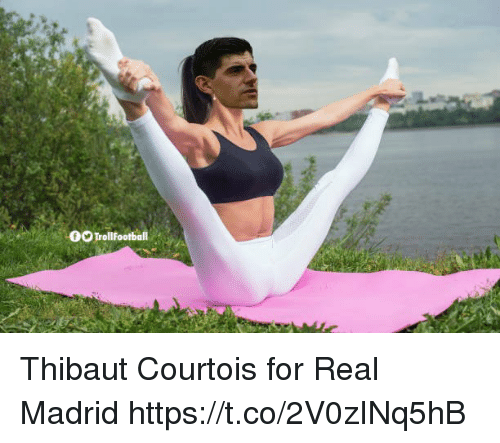 Memes, Real Madrid, and 🤖: 00TrolFootball Thibaut Courtois for Real Madrid https://t.co/2V0zINq5hB