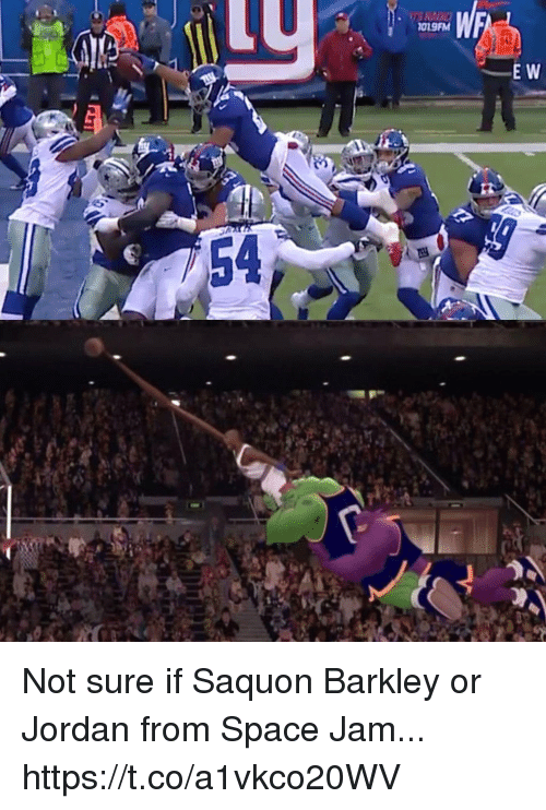 barkley: 019FM  E W  54 Not sure if Saquon Barkley or Jordan from Space Jam... https://t.co/a1vkco20WV