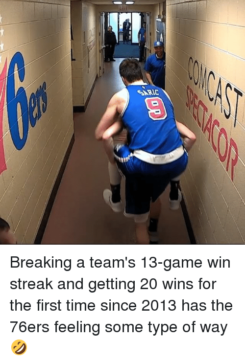 feelings some type of way: 01res Breaking a team's 13-game win streak and getting 20 wins for the first time since 2013 has the 76ers​ feeling some type of way 🤣