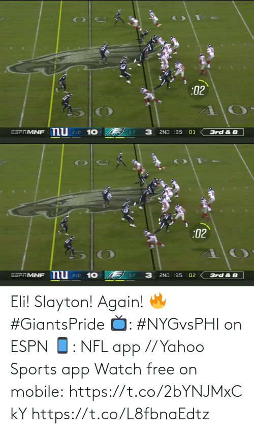 Espn, Memes, and Nfl: :02  nu  10  ESPTMNF  2ND :35  01  3rd & 8  5-7  2-10   :02  nu  2-10 10  02  ESPTMNF  ZND :35  3rd & 8  5-7 Eli! Slayton! Again! 🔥 #GiantsPride  📺: #NYGvsPHI on ESPN 📱: NFL app // Yahoo Sports app Watch free on mobile: https://t.co/2bYNJMxCkY https://t.co/L8fbnaEdtz