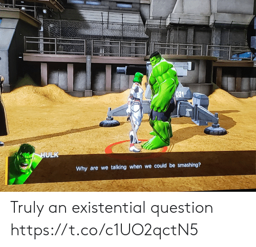 smashing: 021  LO21  HULK  Why are we talking when we could be smashing? Truly an existential question https://t.co/c1UO2qctN5