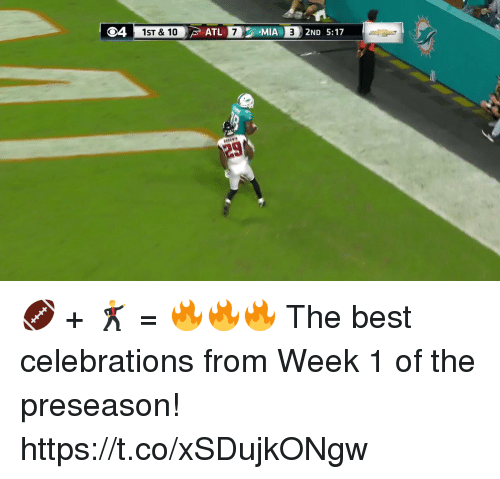 Memes, Best, and 🤖: 04  1ST & 10  ATL 7  MIA 3 2ND 5:17 🏈 + 🕺 = 🔥🔥🔥  The best celebrations from Week 1 of the preseason! https://t.co/xSDujkONgw