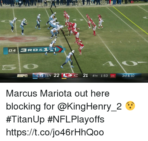 marcus mariota: 0413RD&  TEN 22  KC 21 4TH 1:53 05  3rd & 10 Marcus Mariota out here blocking for @KingHenry_2 😯 #TitanUp #NFLPlayoffs https://t.co/jo46rHhQoo